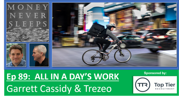 089: All In a Day's Work: Garrett Cassidy & Trezeo