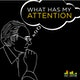 What Has My Attention Album Art