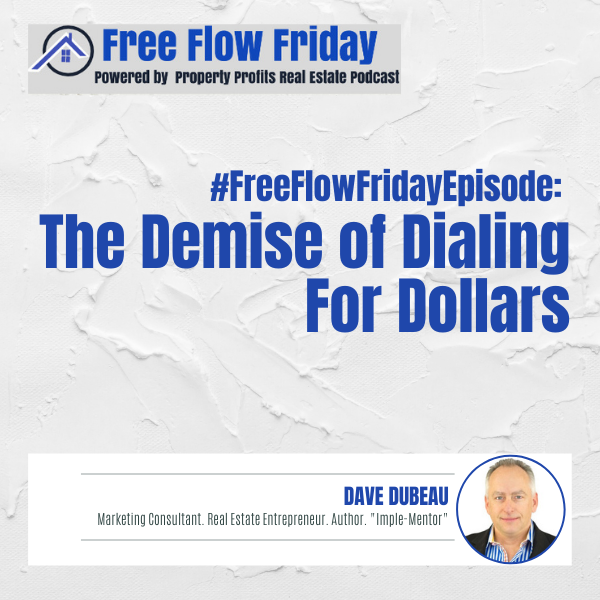 #FreeFlowFriday: The Demise of Dialing for Dollars with Dave Dubeau Image