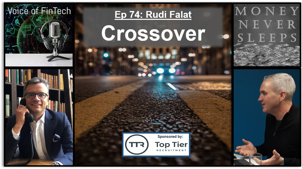 074: Crossover - Rudi Falat and the Voice of Fintech