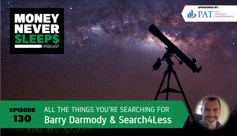 130: All the Things You're Searching For | Barry Darmody and Search4Less