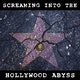 Screaming into the Hollywood Abyss Album Art