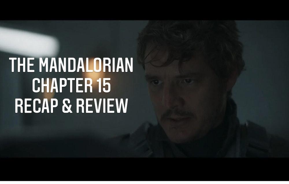 E69 The Mandalorian Chapter 15 The Believer Recap & Review