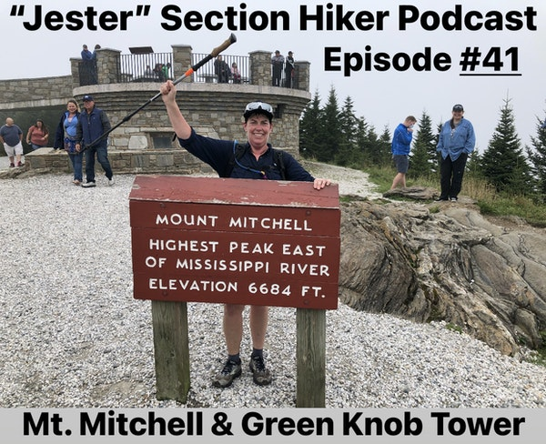 """Episode #41 - """"Jester"""" Hikes to Mt. Mitchell"""