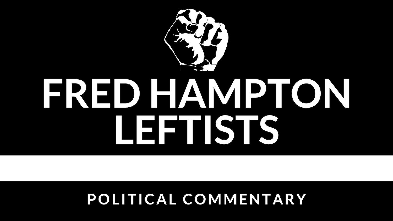 Fred Hampton Leftists