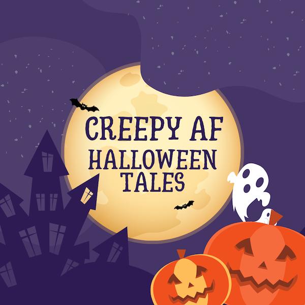 Episode 220: Creepy AF Halloween Tales Image