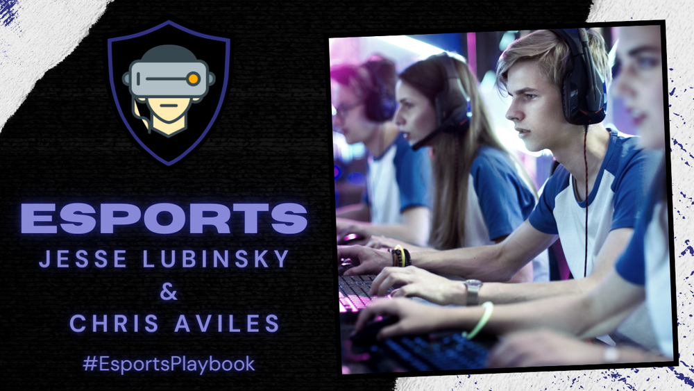 Esports Is the Athletics of Remote Learning With Jesse Lubinsky and Chris Aviles