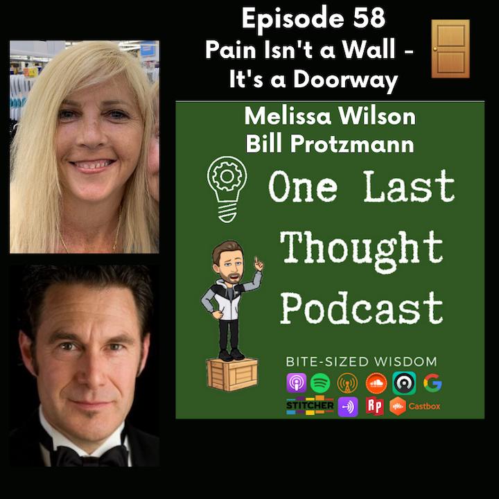 Pain Isn't a Wall - It's a Doorway - Melissa Wilson, Bill Protzmann - Episode 58