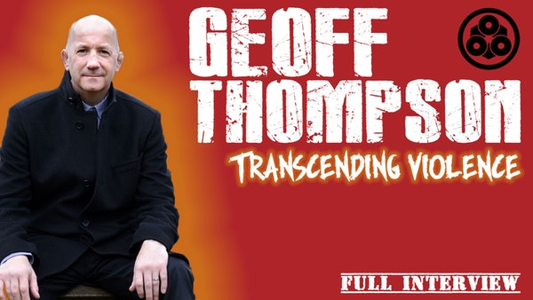 S6. Ep. 8: Geoff Thompson - Transcending Violence Image