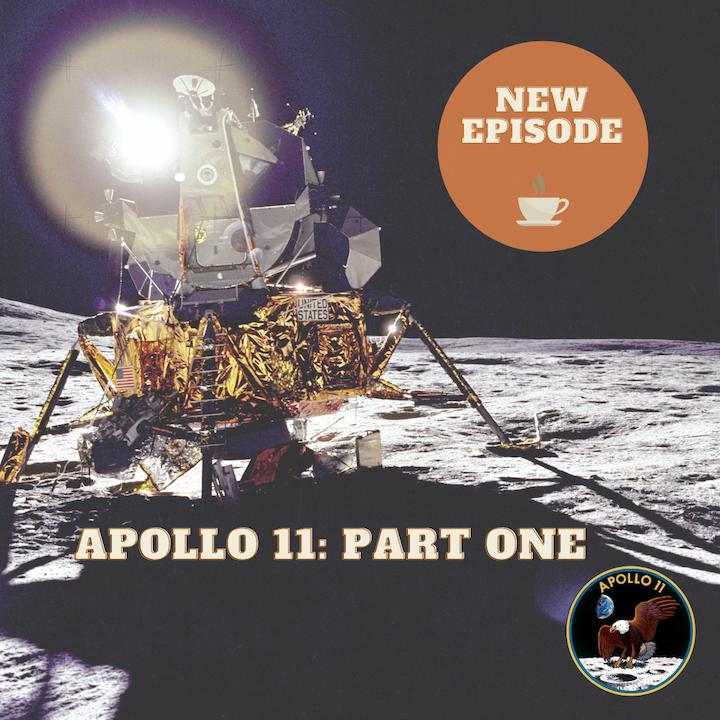 Apollo 11 - Part One (Listener Request)