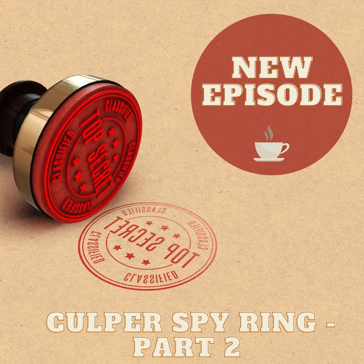 The Culper Spy Ring, Part 2