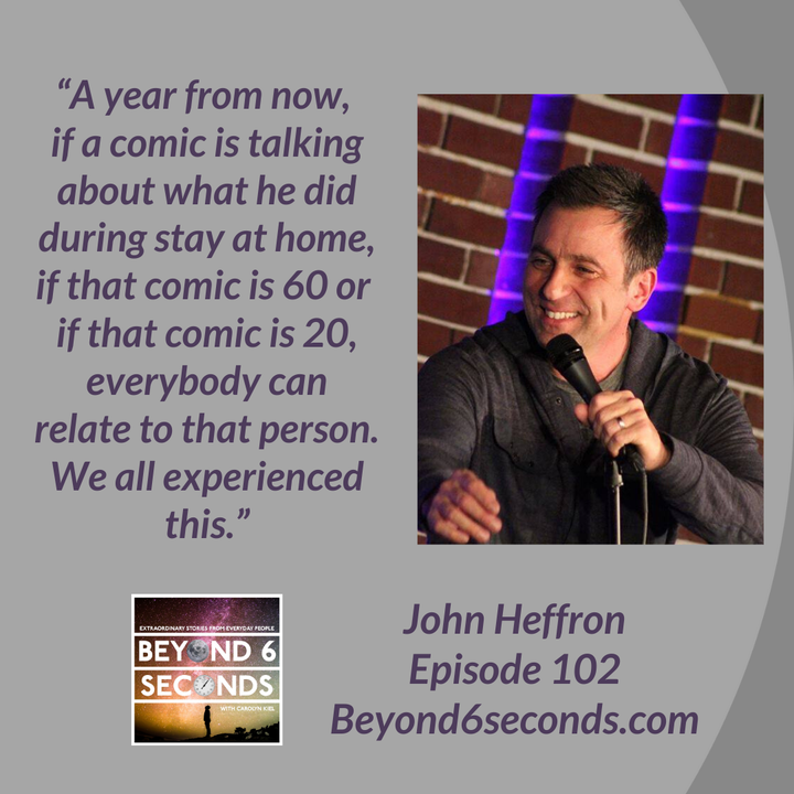 Episode 102: Comedy and creativity in a pandemic -- with John Heffron