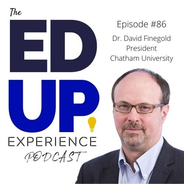 86: Dr. David Finegold, President, Chatham University