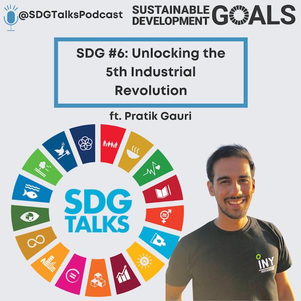 SDG #1-17 : Unlocking the 5th Industrial Revolution with Pratik Gauri Image