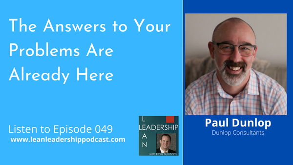 Episode 049: Paul Dunlop - The Answers to Your Problems Are Already Here