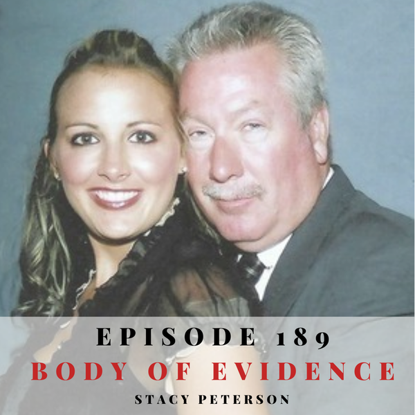Episode 189: Body of Evidence: Stacy Peterson Image