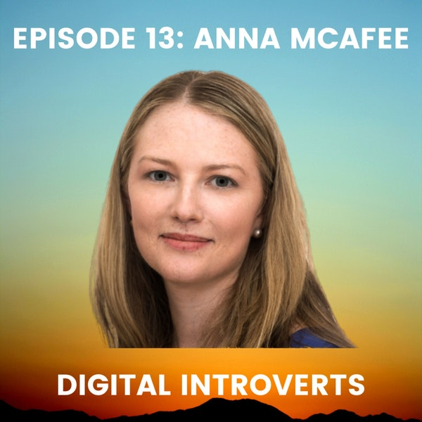 Episode 13: Establishing a Global Movement on LinkedIn With Anna McAfee