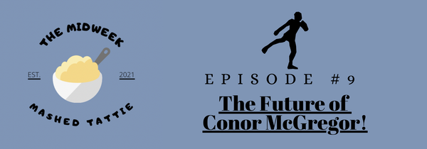 Episode 9 - The Future of Connor McGregor... Image