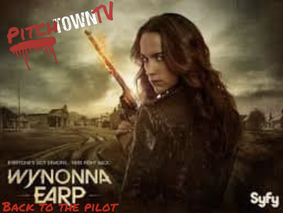 E137 Wynonna Earp: Back to the Pilot- PitchtownTV