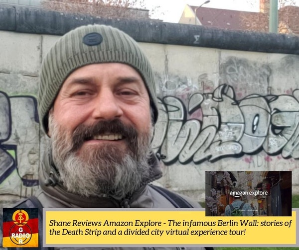 My review of the new Amazon Explore Virtual Experience Tour - The infamous Berlin Wall: stories of the Death Strip and a divided city (29)