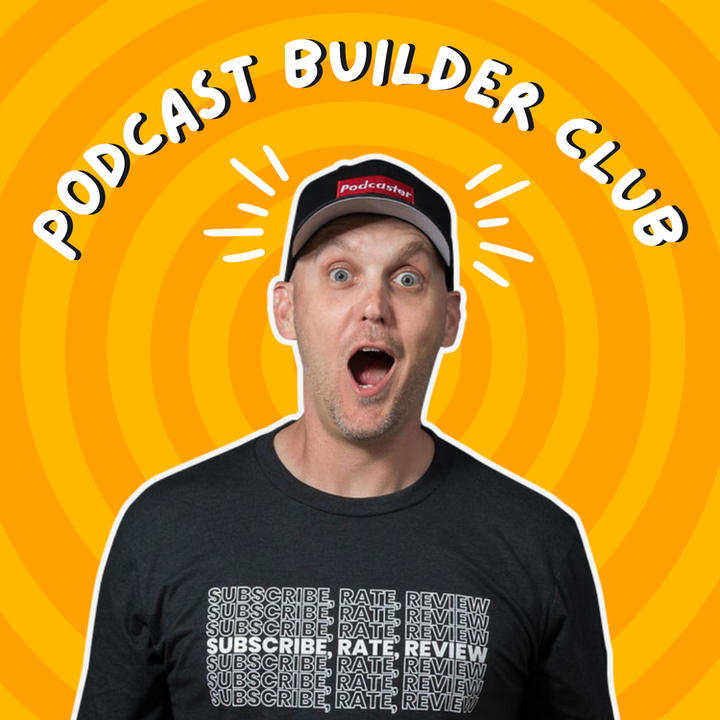 Podcast Builder Club