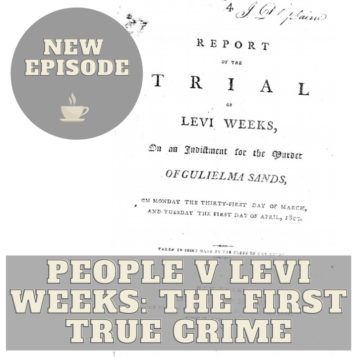 People v Levi Weeks - The First True Crime