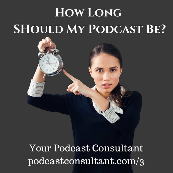 How Long Should My Podcast Be? Image
