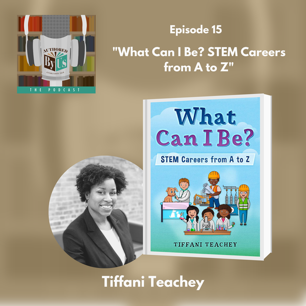 What Can I Be?  STEM Careers from A to Z  - Tiffani Teachey Image