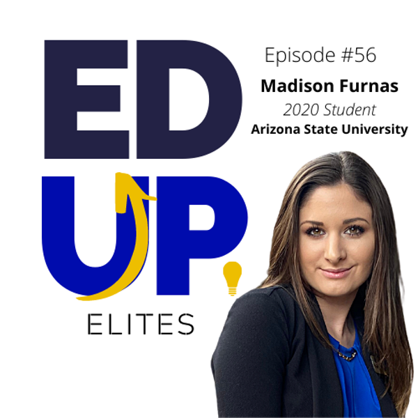 56: BONUS: EdUp Elites: Madison Furnas, 2020 Student at Arizona State University Image