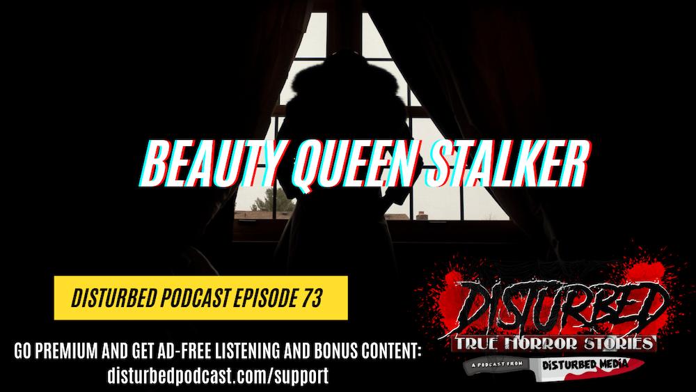 Beauty Queen Stalker
