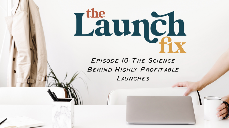 Episode 10: The Science Behind Highly Profitable Launches