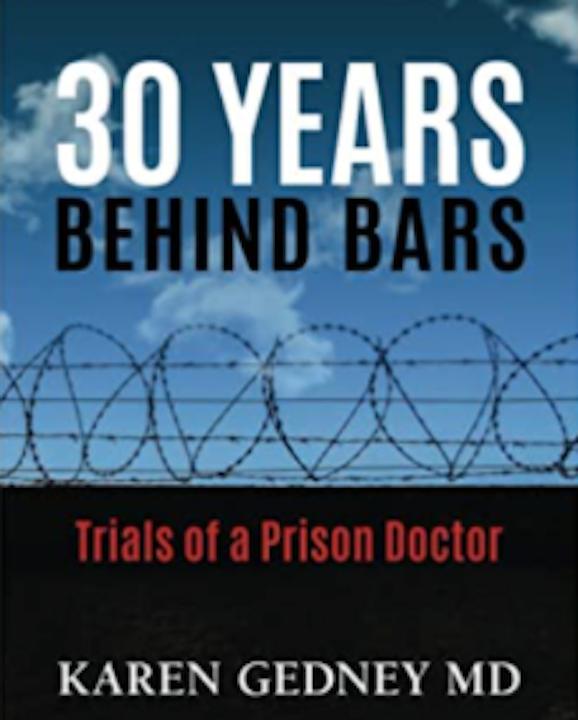 Karen Gedney- '30 Years Behind Bars: Trials of a Prison Doctor'