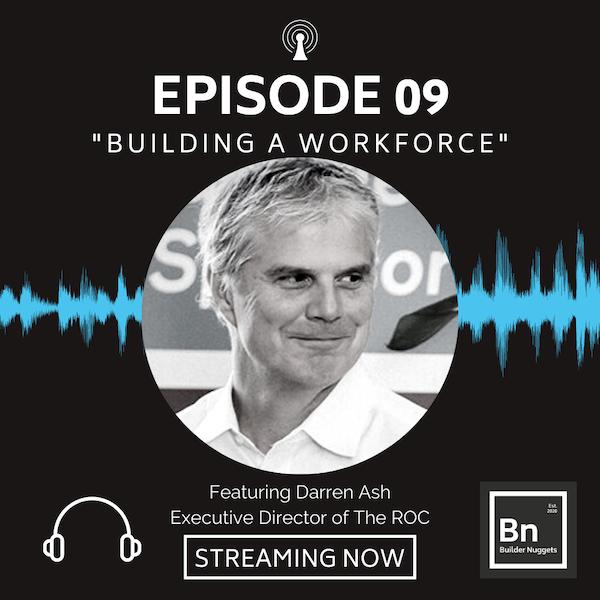 EP 09: Building a Workforce