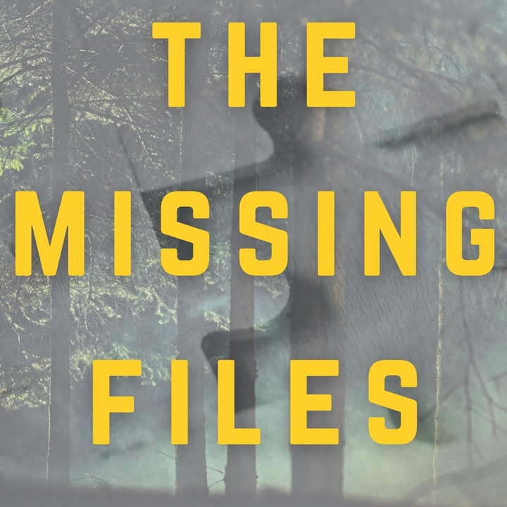Podcast Promo: The Missing Files