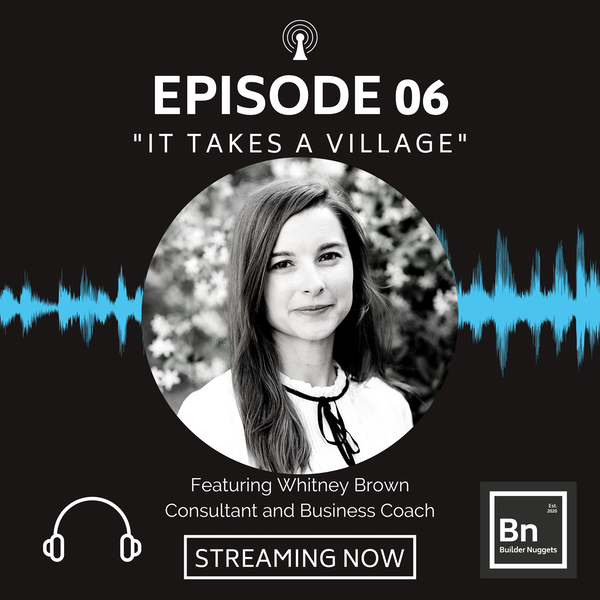EP 06: It Takes a Village with Whitney Brown