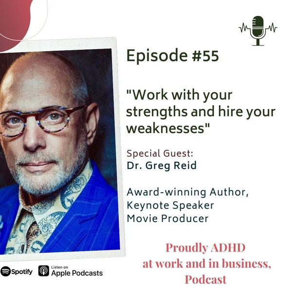 #55: Work with your strengths and hire your weaknesses | Guest Dr. Greg Reid Image