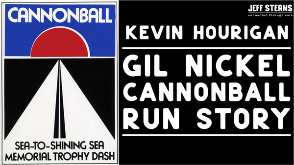 THE CANNONBALL RUN GIL NICKEL STORY -as told by Jeff Image