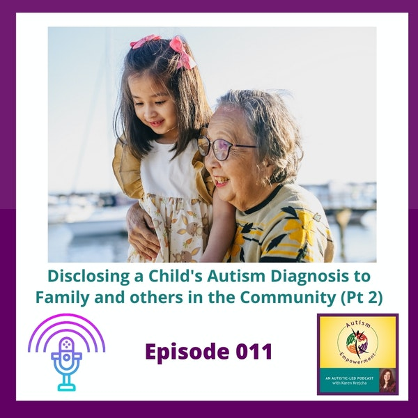 Ep. 11: Disclosing a Child's Autism Diagnosis to Family and others in the Community Image