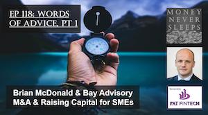 118: Words of Advice, Part 1   Brian McDonald and Bay Advisory