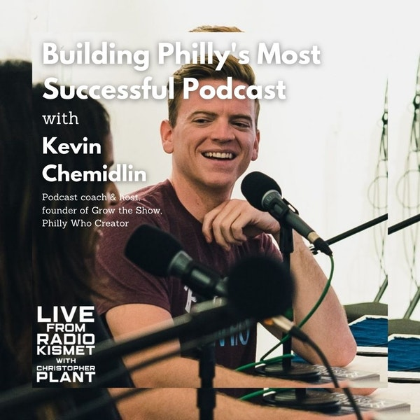 Building Philly's Most Successful Podcast With Kevin Chemidlin Image