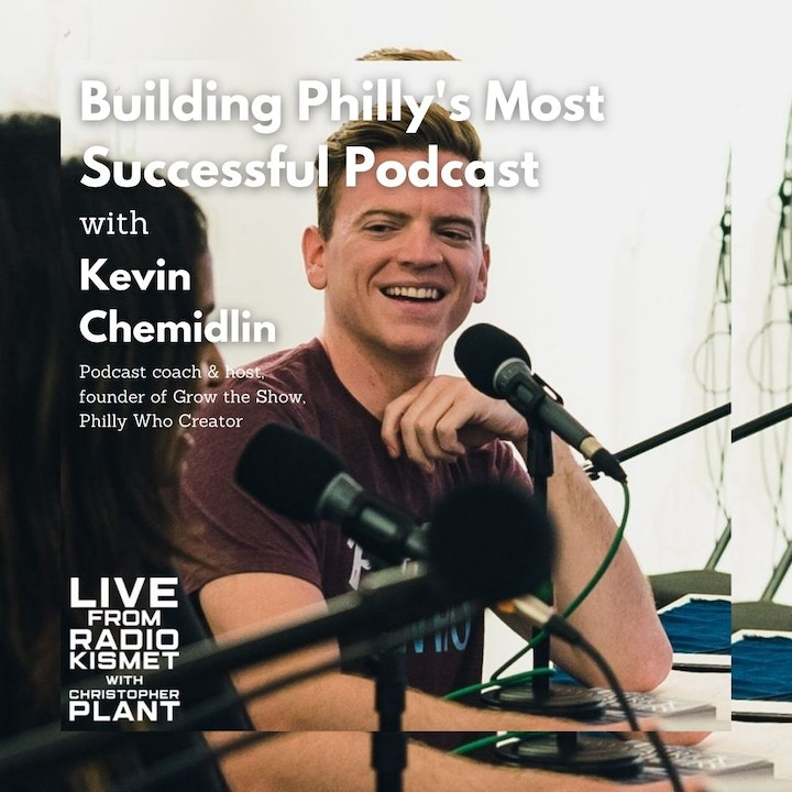 Building Philly's Most Successful Podcast With Kevin Chemidlin
