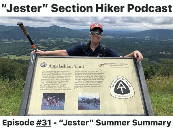 """Episode #31 - """"Jester"""" Section Hiking the AT (Summer Summary)."""