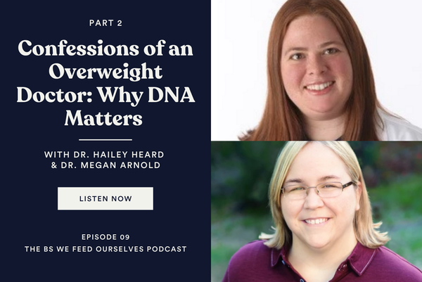 """9. """"Confessions of an Overweight Doctor"""" (Why DNA Matters)(Part2)"""
