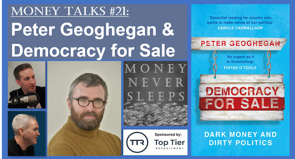 099: Money Talks #21: Peter Geoghegan and Democracy for Sale