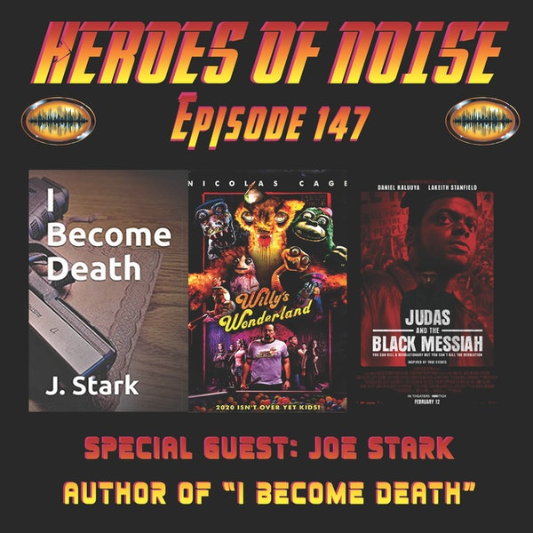 Episode 147 - I Become Death, Willy's Wonderland, & Judas And The Black Messiah Image
