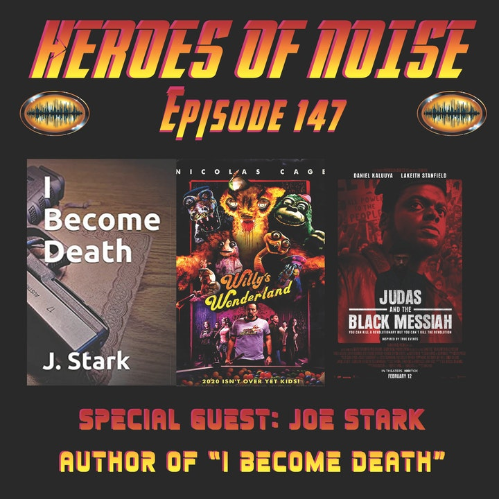 Episode 147 - I Become Death, Willy's Wonderland, & Judas And The Black Messiah