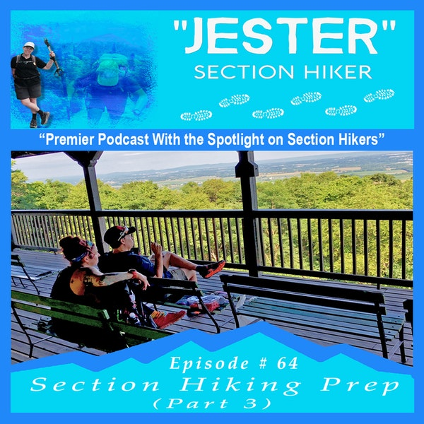 Episode #64 - Section Hiking Prep (Part 3)
