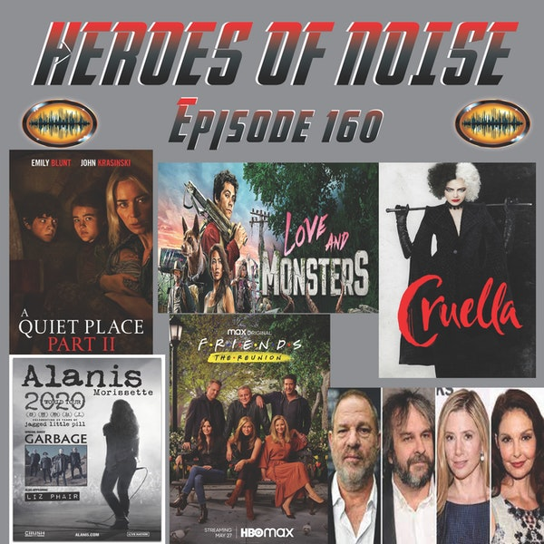 Episode 160 - A Quiet Place 2, Cruella, Friends: The Reunion, and Love and Monsters Image