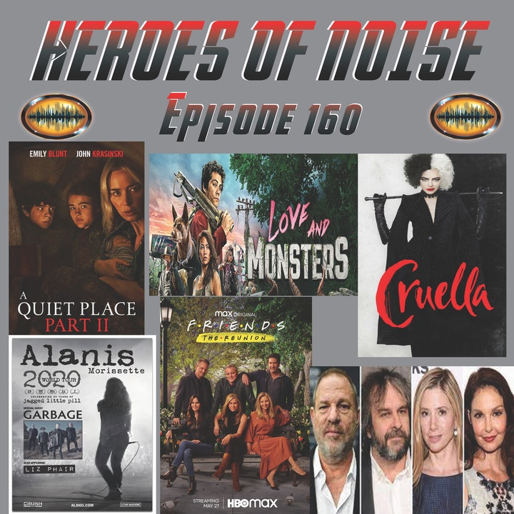 Episode 160 - A Quiet Place 2, Cruella, Friends: The Reunion, and Love and Monsters