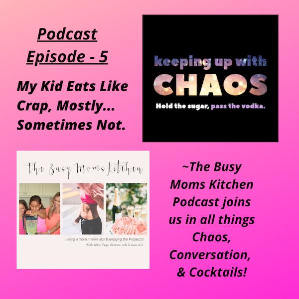 Episode 5 - My Kids Eat Like Crap!
